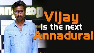 Vijay is the next Annadurai!
