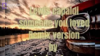 Lewis Capaldi - Someone You Loved (Remix version)