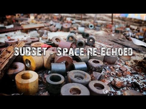 Subset - Space Re-Echoed