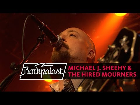 Michael J. Sheehy & The Hired Mourners live | Rockpalast | 2008