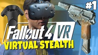 Fallout 4 VR #1 - Virtual Stealth Gameplay