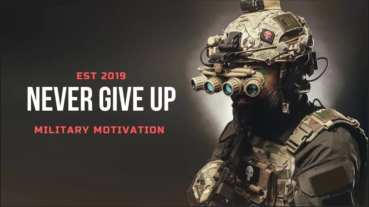 Never Give Up | Military Motivation 2019