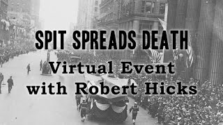 Spit Spreads Death Virtual Event With Robert Hicks