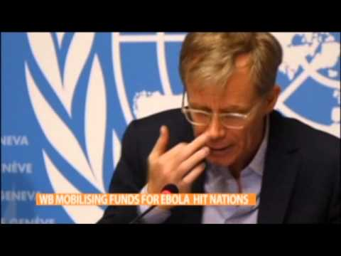 WORLD BANK MOBILISING FUNDS FOR EBOLA HIT NATIONS