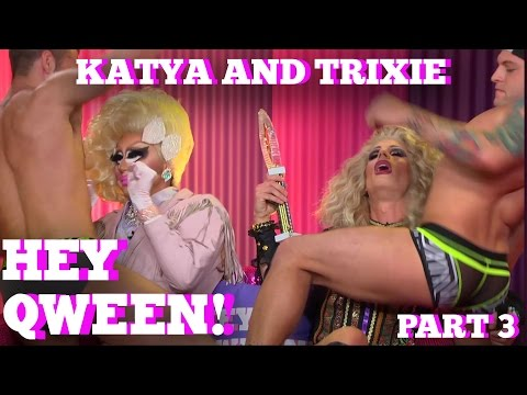 KATYA & TRIXIE MATTEL on HEY QWEEN! Part 3
