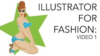 Adobe Illustrator for Fashion Designers & Illustrators #1