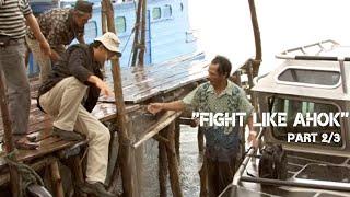 ''Fight like Ahok'' (Part 2/3)