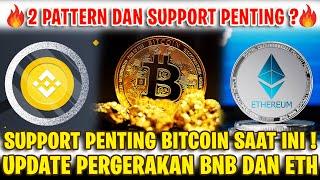 2 PATTERN DAN SUPPORT PENTING BITCOIN SAAT INI ! UPDATE BNB DAN ETH JANGKA PENDEK !
