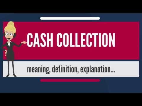 What is CASH COLLECTION? What does CASH COLLECTION mean? CASH COLLECTION meaning & explanation