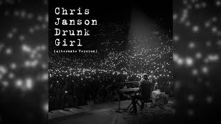 "Chris Janson - ""Drunk Girl"" (Alternate Version) Video"