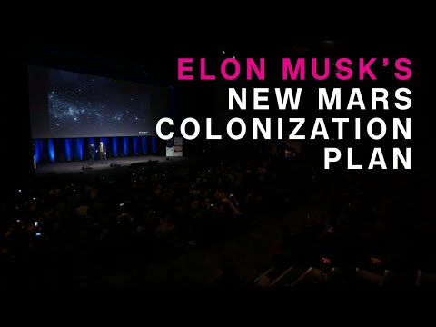 Elon Musk's new Mars colonization plan
