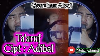 Ta'aruf - Adibal ( Cover : Imam Ahsyaf ) Bikin Nangis ☹️😭