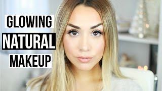 Everyday Makeup Routine! Natural, Glowy and Quick!