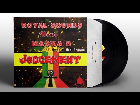 Royal Sounds Meets Macka B - Judgement (Royal Sounds) 2016