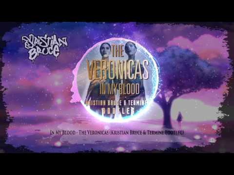 The Veronicas - In My Blood (Kristian Bruce & Termine! Bootleg)