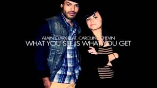 Alain Clark & Caroline Chevin - What You See is What You Get - 2011