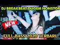 Dj Breakbeat Dugem Nonstop Full Bass  Terbaru Best Dugem Terpopuler  Mp3 - Mp4 Download