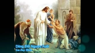 Dòng đời ngược xuôi - Lm Duy Thiên [Thánh ca]