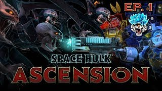 Space Hulk: Ascension |  New Game (Ultramarines) | Let's Play Ep. 1