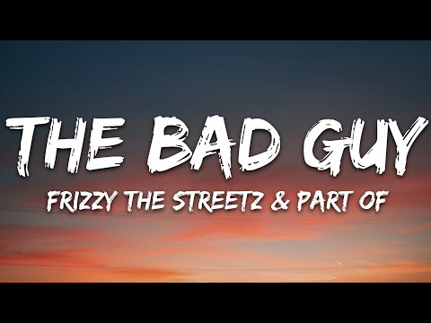 Frizzy The Streetz Part Of - The Bad Guy 7clouds Release