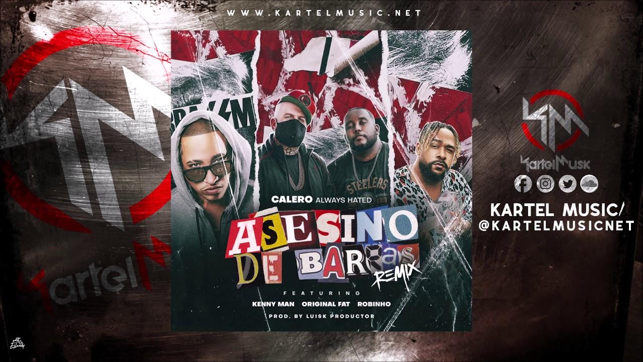 Calero Ft Robinho, Original Fat & Kenny Man - Asesino De Barras Remix (Audio Oficial)
