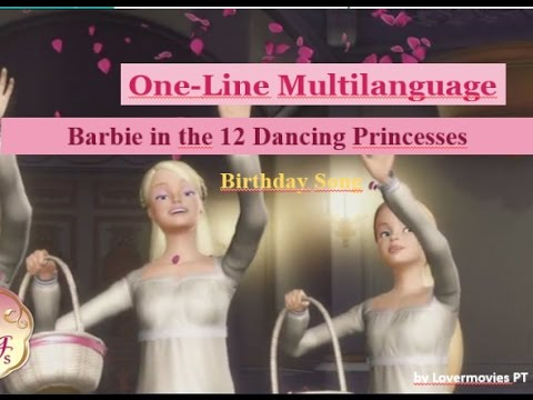 Barbie in the 12 Dancing Princesses - Birthday Song: One Line Multilanguage