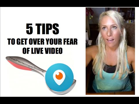 5 TIPS TO GET OVER YOUR FEAR OF LIVE STREAM BROADCASTING - PERISCOPE, FACEBOOK LIVE, YOUTUBE LIVE