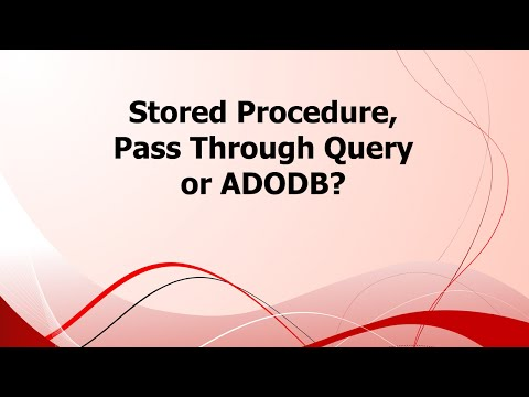 Stored Procedure, Pass Through Query or ADODB?
