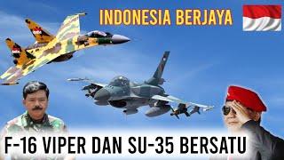 NGERI❗❗Jet Tempur Sukhoi Su-35 dan F-16 Viper Bakalan Jadi Ujung Tombak NKRI