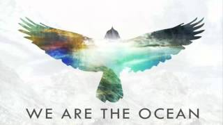 We Are The Ocean - Now And Then