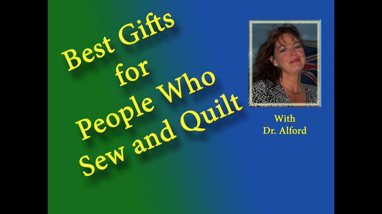 Gift Ideas for Quilters or Sewists