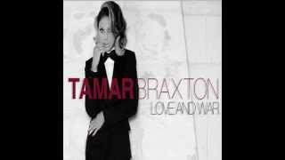 Tamar Braxton - Love and War (FULL SONG 2012)