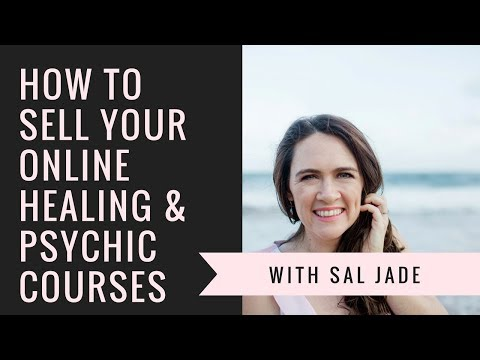How to Sell Your Online Psychic and Healing Courses: Masterclass Information with Sal Jade