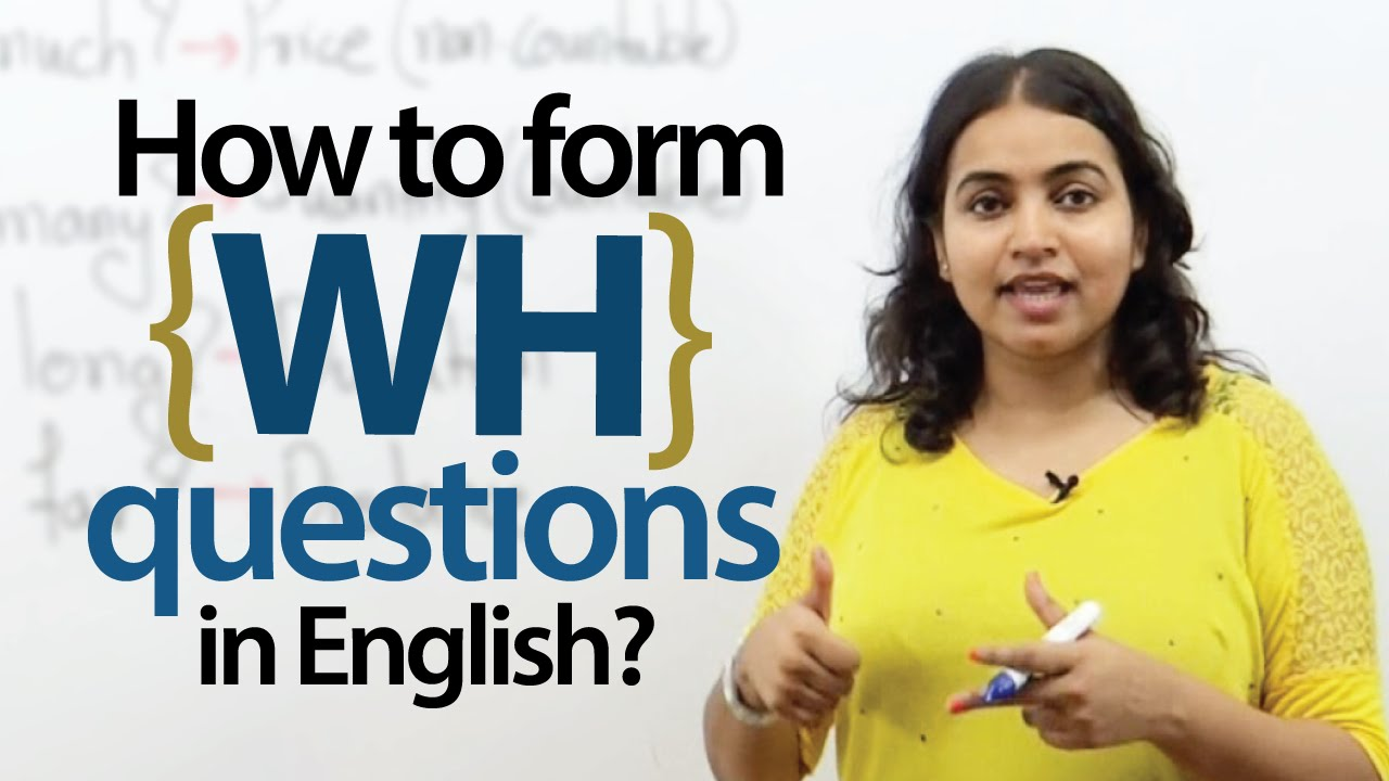 Forming \'WH\' questions in English - Spoken English & Grammar Lesson ...