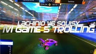 Lachinio vs Squishy 1V1, GAME 5 Trolling @ PRL Showdown - Rocket League