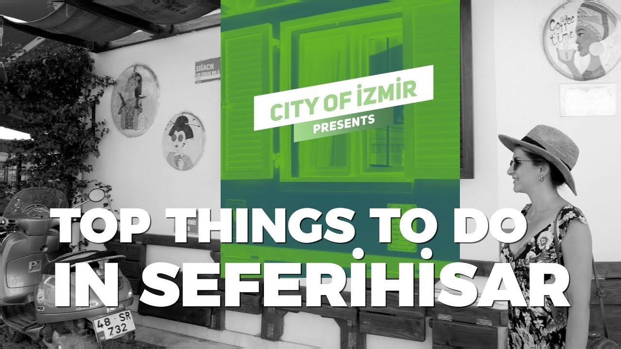 Top things To Do in SEFERİHİSAR, Home of SIĞACIK