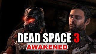 DEAD SPACE 3: Awakened (REMAKE) - БОЛЬ и УЖАС!!! - Полное Прохождение DLC