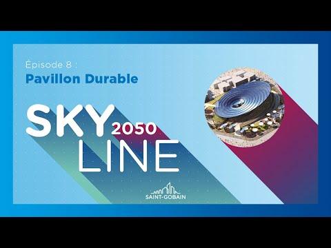 Saint-Gobain - Skyline 2050 - Episode 8 - Pavillon Durable