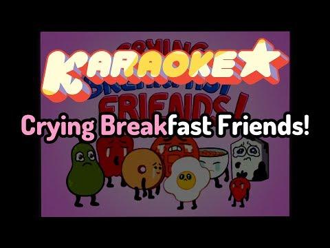 Crying Breakfast Friends - Steven Universe Karaoke