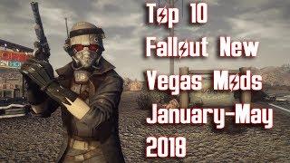 Top 10 Fallout New Vegas Mods - January - May 2018