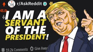 I Am A Servant For President And Other Celebrities! | Reddit AMA 1
