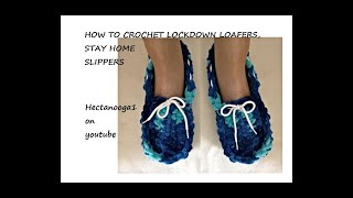 EASY LOCK-DOWN LOAFER - Unisex CROCHET  SLIPPERS, for stay at home cozy feet