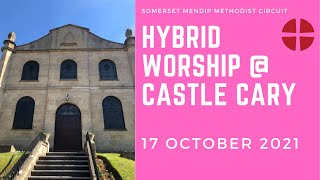 17 October 2021 Hybrid Worship @ Castle Cary   SD 480p