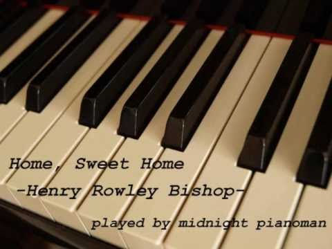 Home, Sweet Home - Henry Rowley Bishop