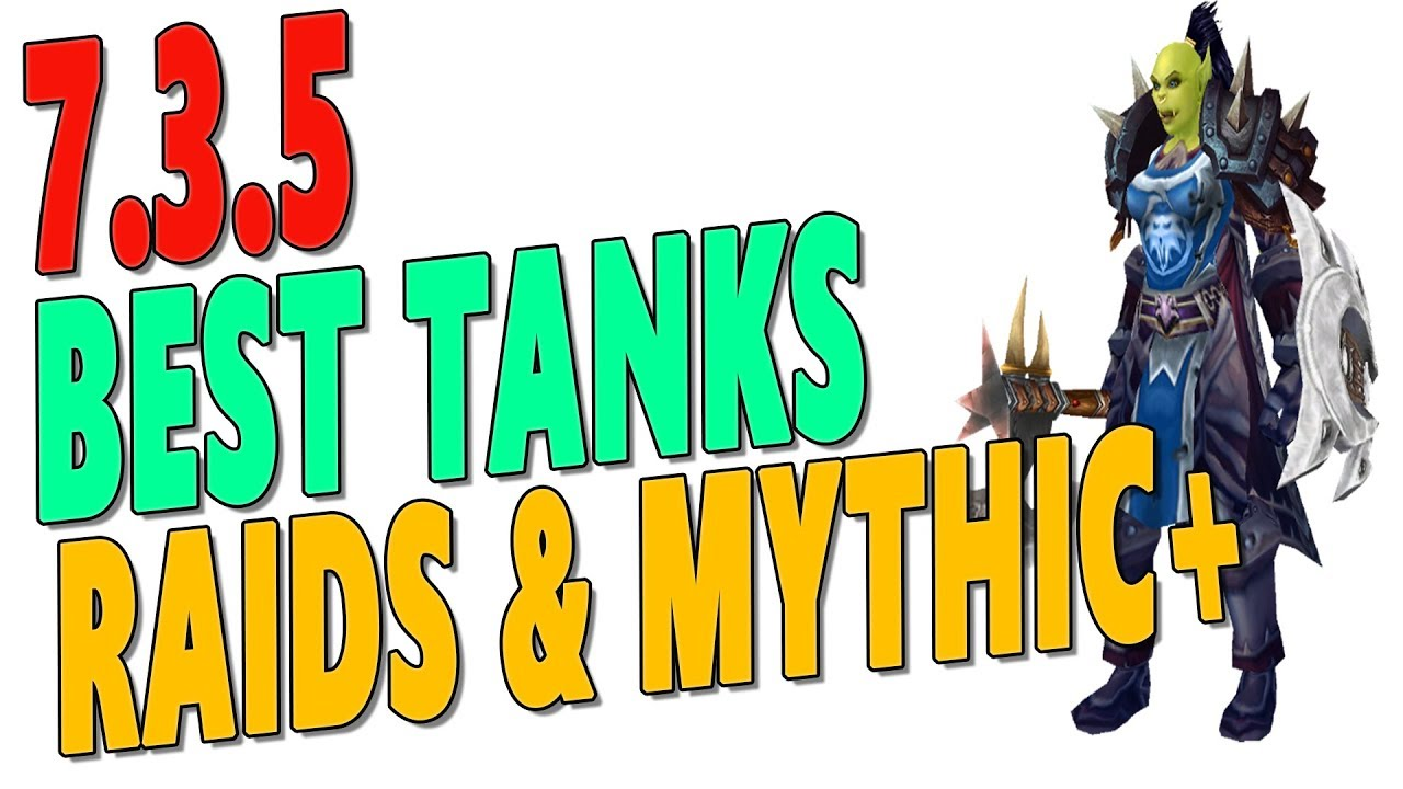 7 3 5 Best Tank Class In Legion Top Tank Rankings For Antorus Mythic Tier 21 Ranked Wow Youtube