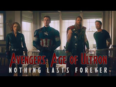 Avengers: Age of Ultron || nothing lasts forever