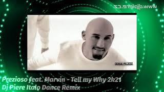 Prezioso feat. Marvin - Tell my Why 2k21 / Dj Piere Italo Dance Remix