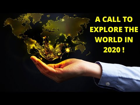 A Call To Explore The World In 2020 | INFO SPOT