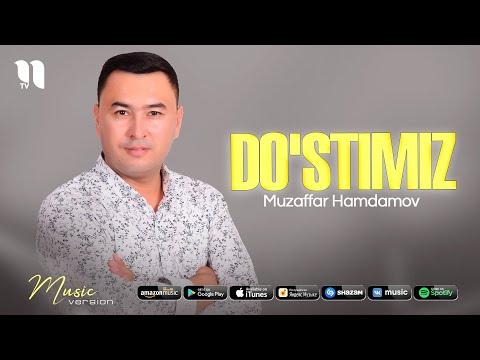 Muzaffar Hamdamov - Do'stimiz