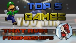 Top Five Games That Ruin Friendships